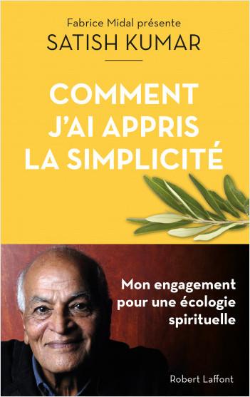 Satish Kumar - Livre : comment j'ai appris la simplicité